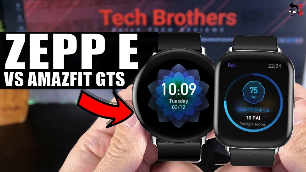 Is Zepp E The Same Amazfit GTS Smartwatch? What's The Difference?